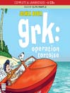 Operation Tortoise (MP3): Grk Series, Book 4